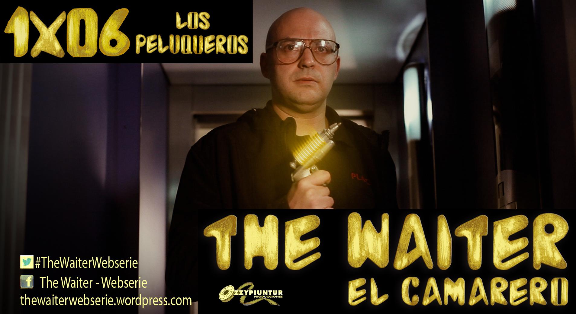 ESTRENO: THE WAITER CAPÍTULO 6 – LOS PELUQUEROS